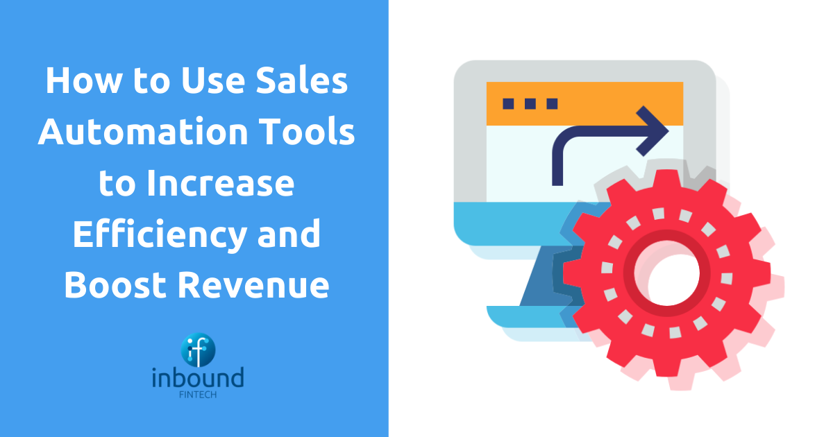 How to Use Sales Automation Tools to Increase Efficiency and Boost Revenue-2