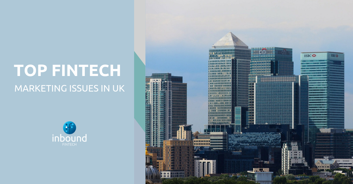 Top FinTech Marketing Issues in UK
