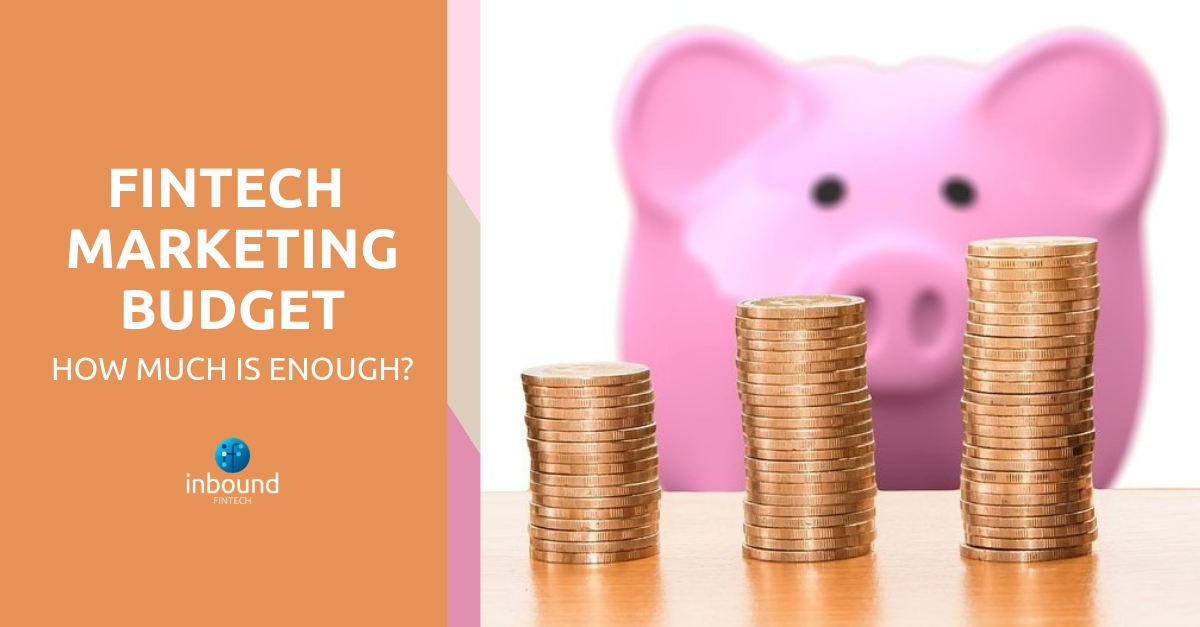 Fintech Marketing Budget