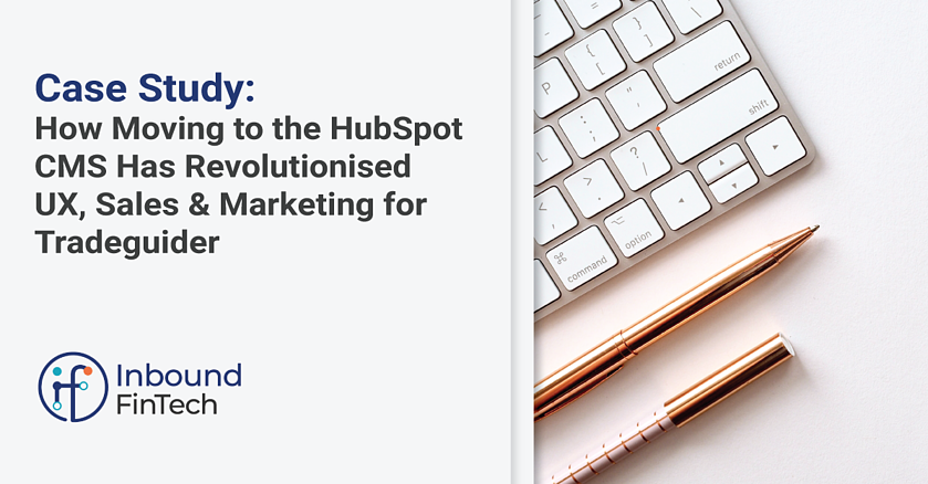 How moving to HubSpot CMS revolutionised UX, Sales & Marketing for Tradeguider