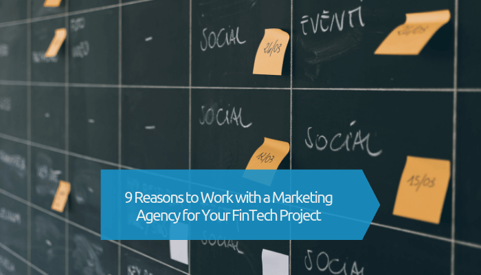 Reasons to work with a marketing agency for your FinTech business
