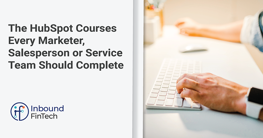 HubSpot Courses Every Marketer, Salesperson or Service Team Should Take