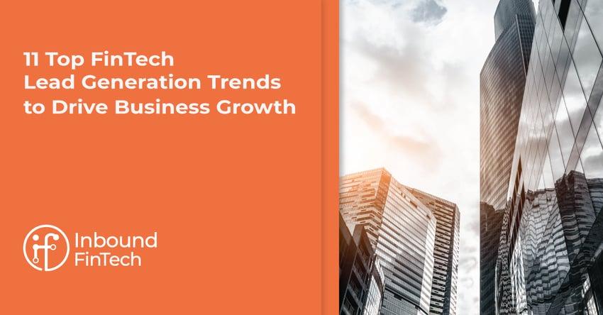 Top FinTech Lead Generation Trends to Drive Business Growth | Inbound FinTech Blog